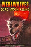img - for Werewolves: Dead Moon Rising (Moonstone Monsters Book 1) book / textbook / text book
