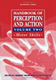 img - for Handbook of Perception and Action, Three-Volume Set: Handbook of Perception and Action, Volume 2: Motor Skills (Handbook of Perception & Action) book / textbook / text book