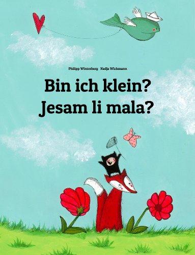 Philipp Winterberg - Bin ich klein? Jesam li mala?: Kinderbuch Deutsch-Bosnisch (zweisprachig/bilingual)