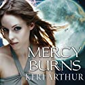 Mercy Burns: Myth and Magic, Book 2 (       UNABRIDGED) by Keri Arthur Narrated by Cassandra Campbell