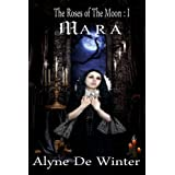 The Roses of the Moon I: Mara