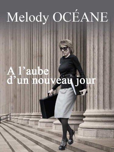 Melody Océane - A L'AUBE D'UN NOUVEAU JOUR