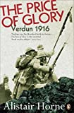 img - for By Sir Alistair Horne The Price of Glory: Verdun 1916 (Revised) book / textbook / text book