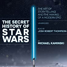 The Secret History of Star Wars Audiobook by Michael Kaminski Narrated by Josh Robert Thompson