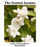 img - for The Scented Jasmine book / textbook / text book