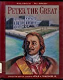 Peter the Great (World Leaders Past & Present)