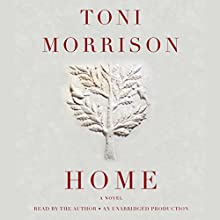 Home: A Novel | Livre audio Auteur(s) : Toni Morrison Narrateur(s) : Toni Morrison