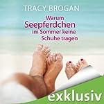 Warum Seepferdchen im Sommer keine Schuhe tragen | Tracy Brogan