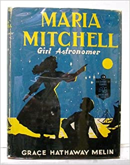 Maria Mitchell Girl Astronomer The Childhood Of Famous