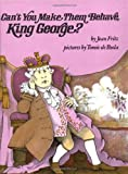 Can't You Make Them Behave, King George? (0399233040) by Fritz, Jean