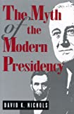 The Myth of the Modern Presidency