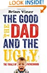 The Good, the Dad and the Ugly: The T...
