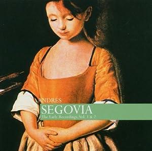 Segovia: Early Recordings