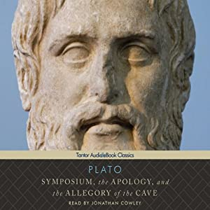Symposium, the Apology, and the Allegory of the Cave | [Plato, Benjamin Jowett (translator)]