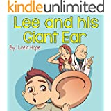 Children's Book:Lee and his Giant Ear (funny bedtime story collection,illustrated picture book for kids,Early reader book,Bedtime story for kids)