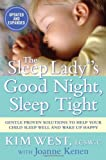 The Sleep Lady®?s Good Night, Sleep Tight: Gentle Proven Solutions to Help Your Child Sleep Well and Wake Up Happy