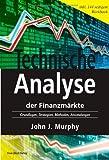 Technische Analyse der Finanzmärkte. Inkl. Workbook. Grundlagen, Strategien, Methoden, Anwendungen