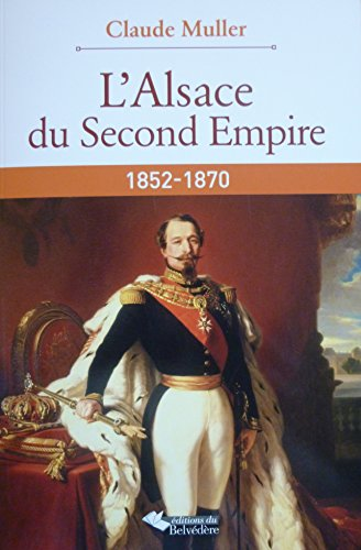 L'Alsace du Second Empire : 1852-1870