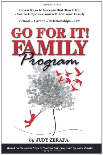 Go For It! Family Program: Seven Keys to Success that Teach You How to Empower Yourself and Your Family