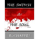 The Switch and the Soul ~ R Chaffee