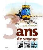 echange, troc Claire Marca, Reno Marca - 3 Ans de voyage : 25 Pays par voie terrestre en histoires et en images