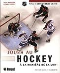 Jouer au hockey � la mani�re de la LNH