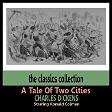 A Tale of Two Cities (       ABRIDGED) by Charles Dickens Narrated by Ronald Colman