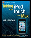 img - for Taking your iPod touch to the Max, iOS 5 Edition (Technology in Action) book / textbook / text book