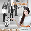 The Husband Maker: The Husband Maker, Book 1 (       UNABRIDGED) by Karey White Narrated by Nicky Phillips