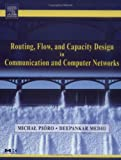 Routing- flow- and capacity design in communication and computer networks