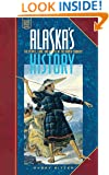 Alaska's History: The People, Land, and Events of the North Country (Alaska Pocket Guide)