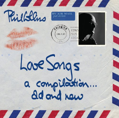 Phil Collins - Love Songs a compilation... old and new - Zortam Music