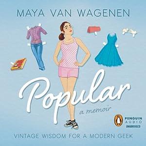 Popular: Vintage Wisdom for a Modern Geek | [Maya Van Wagenen]