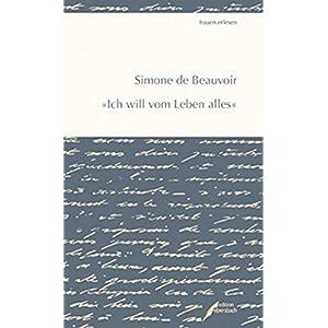 """Simone de Beauvoir: """"Ich will vom Leben alles"""" (frauen.erlesen)"""