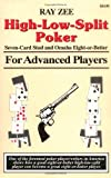 High-Low-Split Poker, Seven-Card Stud and Omaha Eight-or-better for Advan (Advance Player) by Zee, Ray (1994) Paperback