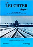 The Leuchter Report: Auschwitz : The End of the Line : The First Forensic Examination of Auschwitz