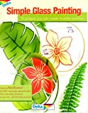 img - for Simple Glass Painting 8 Projects You Can Create in Under One Hour book / textbook / text book