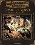 Tome and Blood: A Guidebook to Wizards and Sorcerers (Dungeons & Dragons d20 3.0 Fantasy Roleplaying) (0786918454) by Bruce R. Cordell