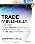 Trade Mindfully: Achieve Your Optimum...