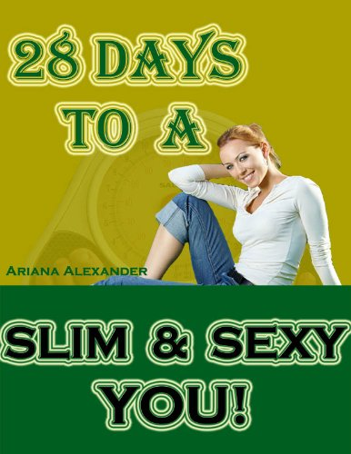 28 Days To A Slim And Sexy You!