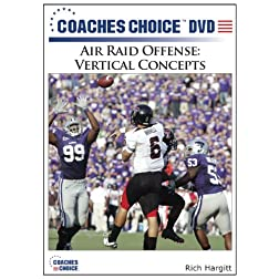 Air Raid Offense: Vertical Concepts