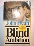 Blind Ambition (0671812483) by Dean, John