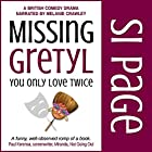 Missing Gretyl: You Only Love Twice Hörbuch von Si Page Gesprochen von: Melanie Crawley