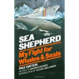 Sea Shepherd: My Fight for Whales and Sealsby Paul Watson