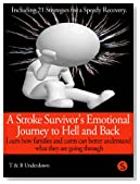 A Stroke Survivor's Emotional Journey to Hell and Back