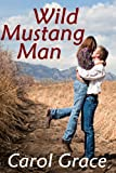 Wild Mustang Man