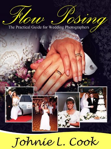 Flow Posing : The Practical Guide for Wedding Photographers (Professional Wedding Photography)