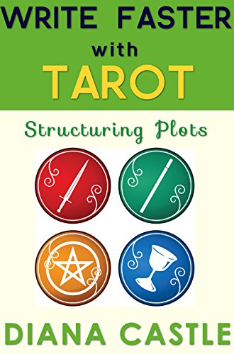 Diana Castle - Write Faster with Tarot - Structuring Plots