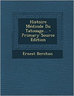 Histoire Médicale Du Tatouage (French Edition) (French) Paperback