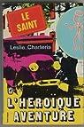 Le saint, l'heroique aventure par Charteris-L